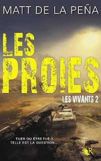 Les Vivants T2 : Les Proies - Matt de la Peña