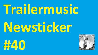Trailermusic Newsticker 40 - Picture