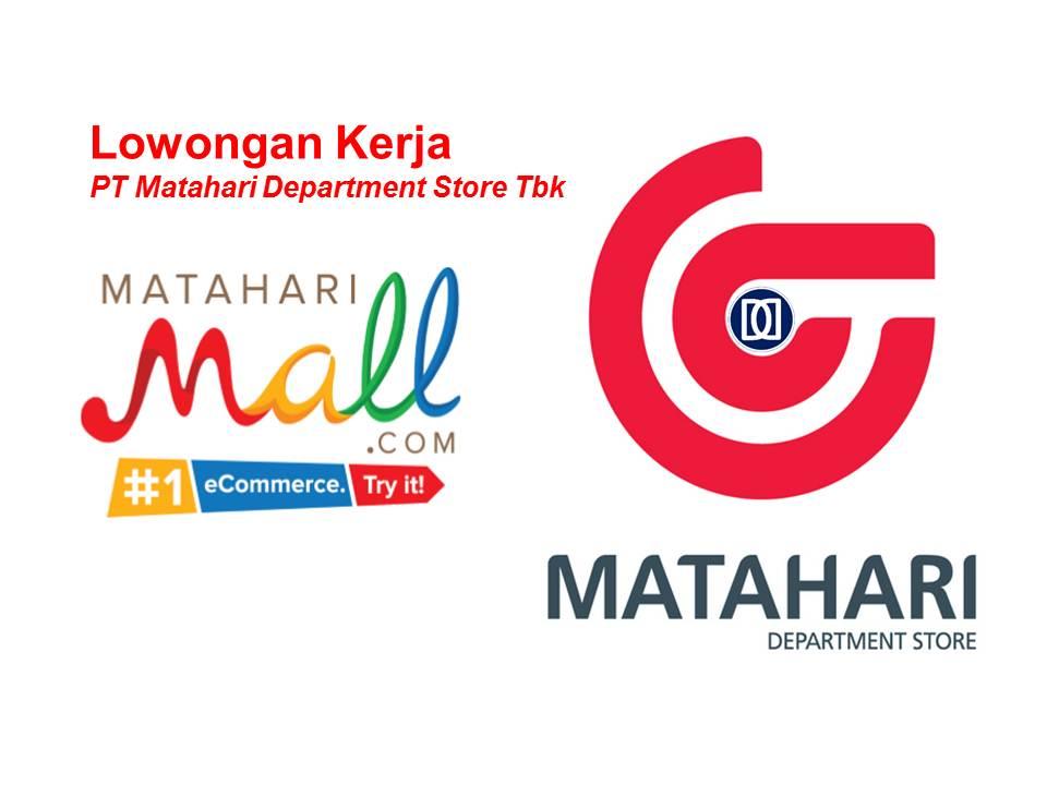 Rekrutmen Besar-Besaran PT Matahari Department Store Tbk Membuka Kesempatan Kerja Penerimaan Seluruh Indonesia