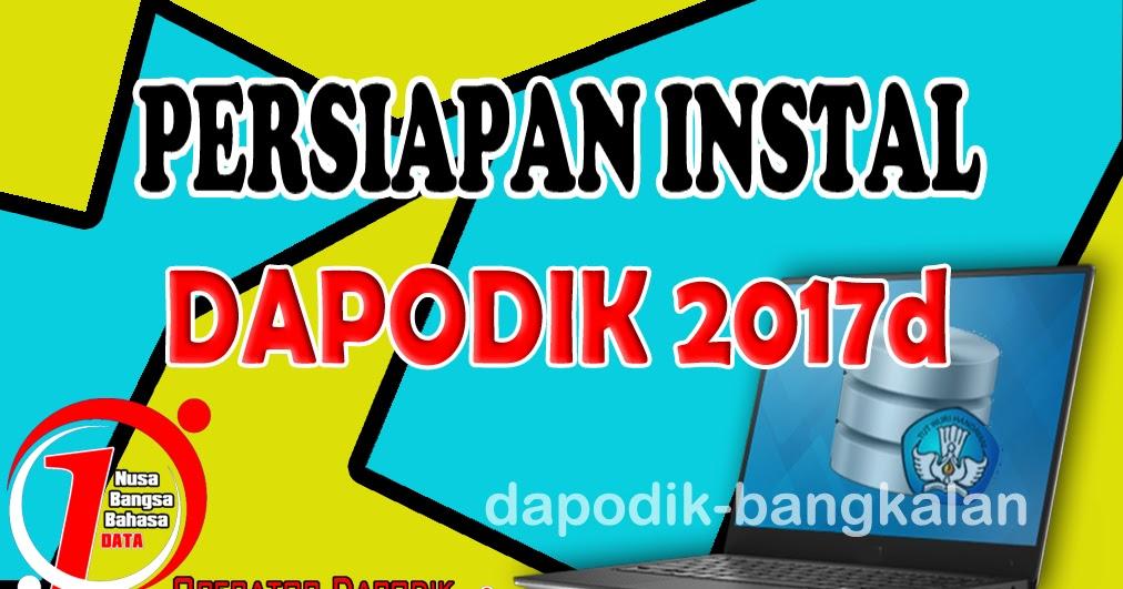 Persiapan Sebelum Instal Aplikasi Dapodik 2018 Dapodik Bangkalan