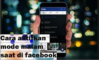 3 Cara Aktifkan Night Mode (Mode Gelap) Saat Di Facebook Android