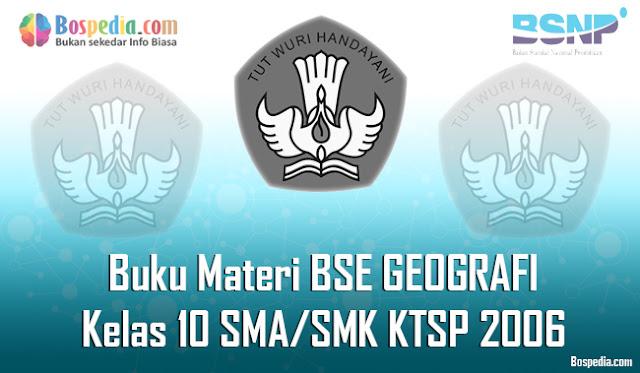 Buku Materi BSE GEOGRAFI Kelas 10 SMA/SMK KTSP 2006 Terbaru