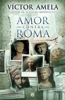 Amor contra Roma - Víctor Amela