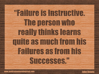 "Featured in our 34 Inspirational Quotes How To Fail Your Way To Success: ""Failure is instructive. The person who really thinks learns quite as much from his failures as from his successes."" - John Dewey"