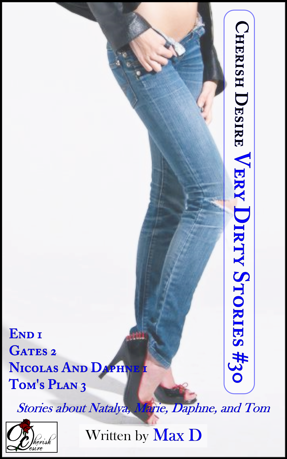 Cherish Desire: Very Dirty Stories #30, Max D, erotica