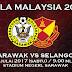 Live Streaming Sarawak Vs Selangor Piala Malaysia 2017 [8/Julai/2017]