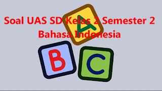 Contoh Soal UAS SD Bahasa Indonesia Kelas 2 Semester 2