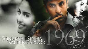 Sonakshi and Ranbir Next Upcoming film 1969 2020 Wiki, Poster, Release date, Songs list