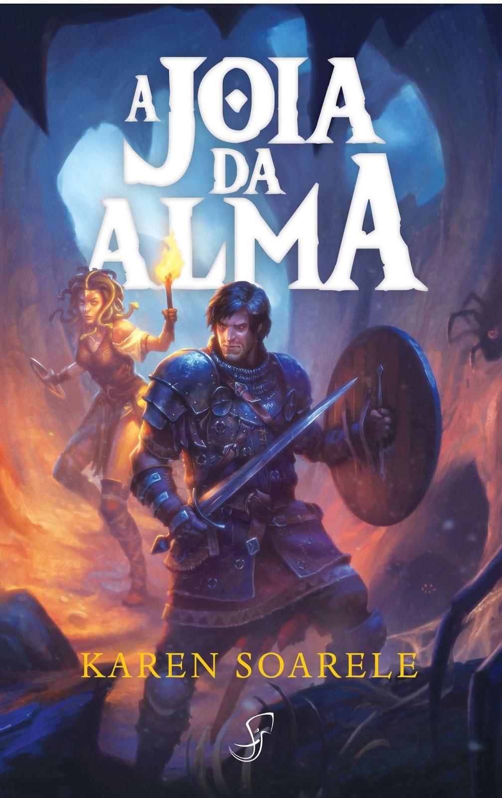 3e61b9927 Devorador de Letras  Lançamento do livro A Joia da Alma - Kare Soarele!!
