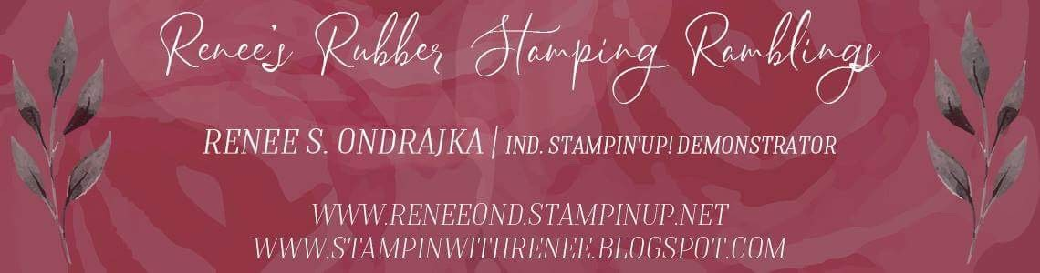 Renee's Rubber Stampin' Ramblings