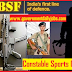BSF CONSTABLE (GD) RECRUITMENT 2019 APPLY FOR 63 POSTS AGAINST SPORTS
