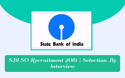 SBI SO Recruitment 2019 | Selection By Interview, gettitnow