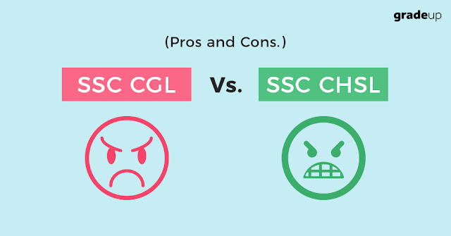 SSC CGL Vs. SSC CHSL (Pros and Cons)