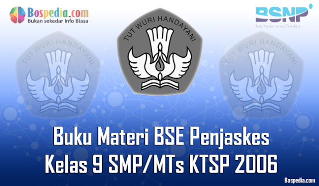 Buku Materi BSE Penjaskes Kelas 9 SMP/MTs KTSP 2006 Terbaru