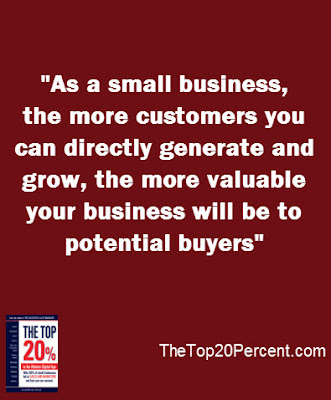 The more customers you directly generate, the more valuable your business to potential buyers