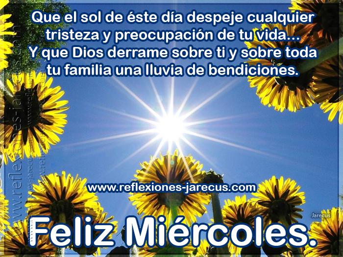 Que el sol de este día despeje cualquier tristeza y preocupación de tu vida y que Dios derrame sobre ti y sobre tu vida, una lluvia de bendiciones. Buenos Días