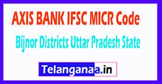 AXIS BANK IFSC MICR Code Bijnor District Uttar Pradesh State
