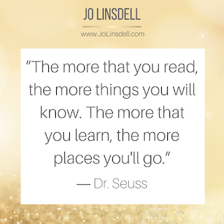"""The more that you read, the more things you will know. The more that you learn, the more places you'll go.""  ― Dr. Seuss"