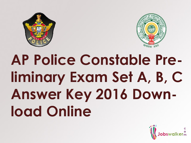 AP Police Constable Preliminary Exam Set A, B, C Answer Key 2016 Download Online