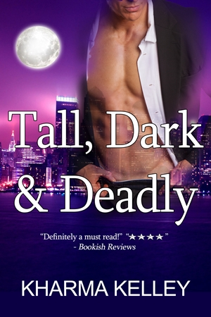 Tall, Dark & Deadly (Kharma Kelley)