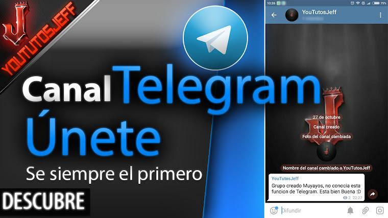 Canal de Telegram - Entérate el primero de los vídeos, noticias, tutoriales ect..