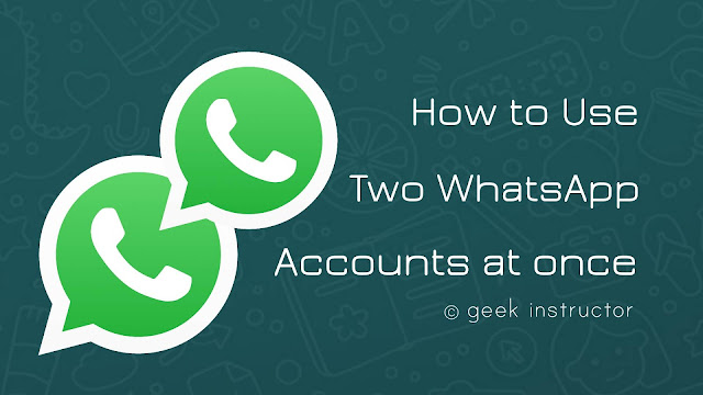 Use two WhatsApp accounts at once