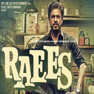 Film terbaru Shahrukh Khan Raees 2017 dan Sinopsisnya, Film India