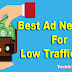 Top 7 Ad Networks For Low Traffic Websites Ke Liye