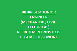 BIHAR BTSC JUNIOR ENGINEER (MECHANICAL, CIVIL, ELECTRICAL) RECRUITMENT 2019 6379 JE GOVT JOBS ONLINE