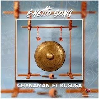 Chynaman Feat Kususa– Ghetto Gong (Original Mix) (2o19)
