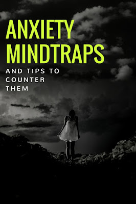Anxiety Mindtraps And Tips To Counter Them