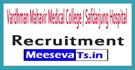 Vardhman Mahavir Medical College / Safdarjung Hospital VMMC Recruitment Notification 2017