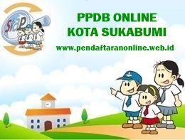 Pendaftaran Siswa Baru Online Kota Sukabumi Pendaftaran PPDB Kota Sukabumi 2019/2020