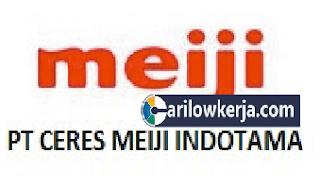 INFO Lowongan Kerja Bulan September dan Oktober 2017 Untuk PT.Ceres Meiji Indotama