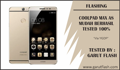 Cara Flashing Coolpad Max A8 Via YGDP Tested 100%