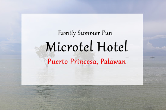 Summer Fun in Microtel Palawan