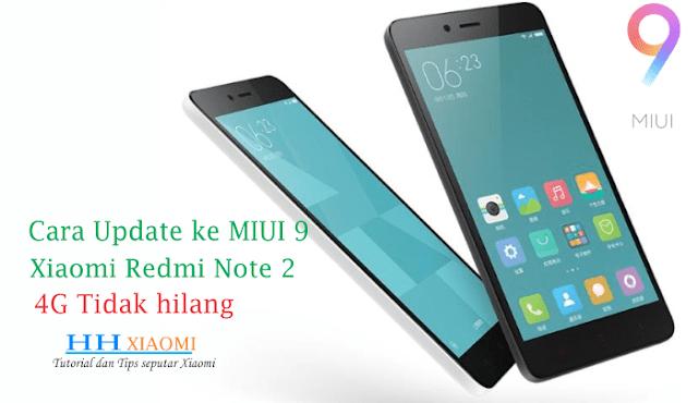 Cara update miui 9 global stabel xiaomi Redmi NOTE 2 4G tidak hilang