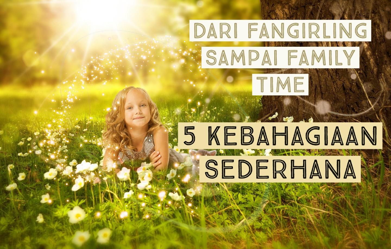 5 Kebahagiaan Sederhana