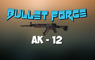 Ak-12 Bullet Force weapon overview