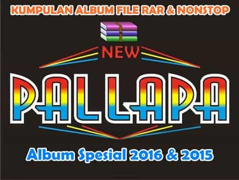 Kumpulan New Pallapa dalam file RAR dan Nonstop 2016 dan 2015