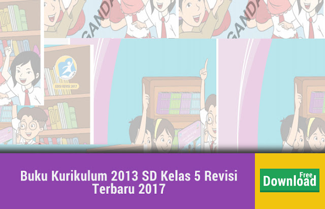 Buku Kurikulum 2013 SD Kelas 5 Revisi Terbaru 2017