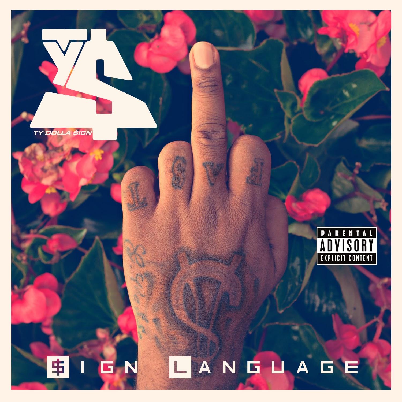 tydollasign - $IGN LANGUAGE (Official Mixtape) #$ignLanguage
