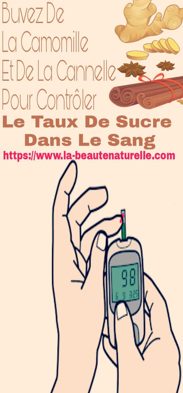 Buvez de la camomille et de la cannelle pour contrôler le taux de sucre dans le sang