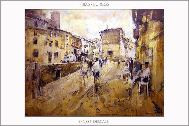 FRIAS-PINTURA-BURGOS-PAISAJES-PUEBLOS-ESPAÑA-PINTURAS-CALLES-HISTORIA-ARTISTA-PINTOR-ERNEST DESCALS
