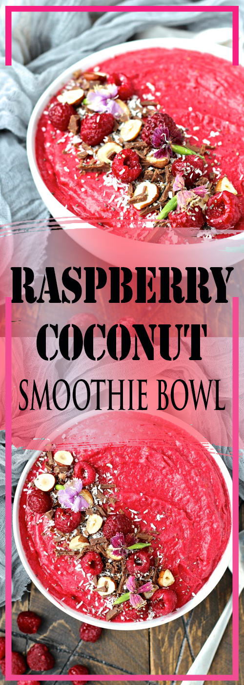 RASPBERRY COCONUT SMOOTHIE BOWL RECIPE