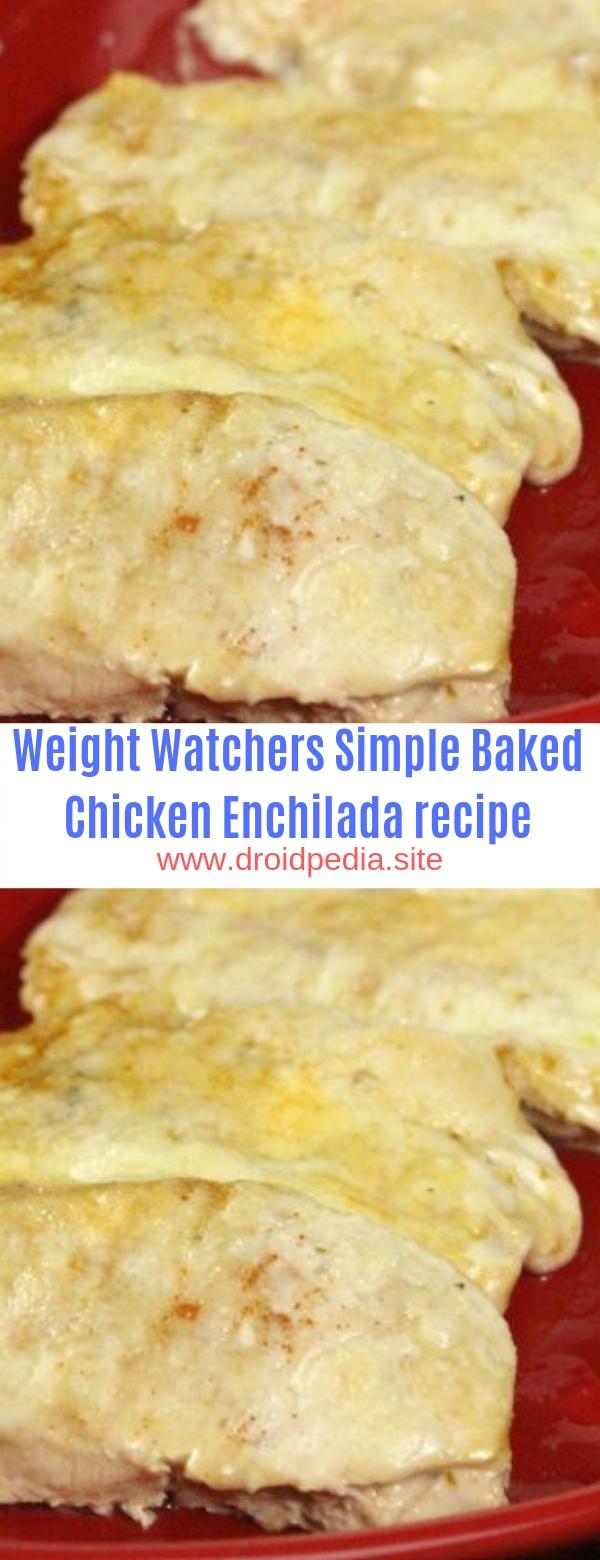 Weight Watchers Simple Baked Chicken Enchilada recipe