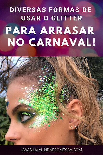 DICAS DE como usar Glitter nesse carnaval