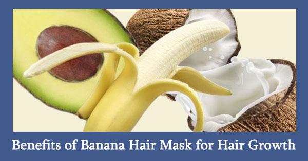 Benefits of Banana Hair Mask for Hair Growth