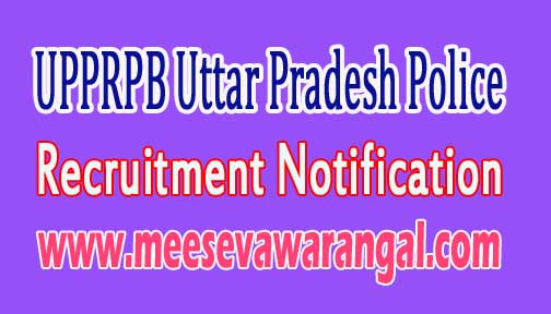 UPPRPB Uttar Pradesh Police Recruitment Notification 2016