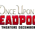 ONCE UPON A DEADPOOL Advance Screening Passes!